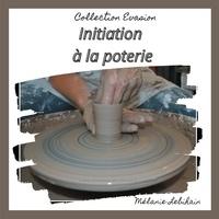 Mélanie Lebihain - Initiation à la poterie.
