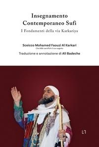 Karkari mohamed faouzi Al et Ali Badeche - Insegnamento Contemporaneo Sufi - I Fondamenti della via Karkariya.
