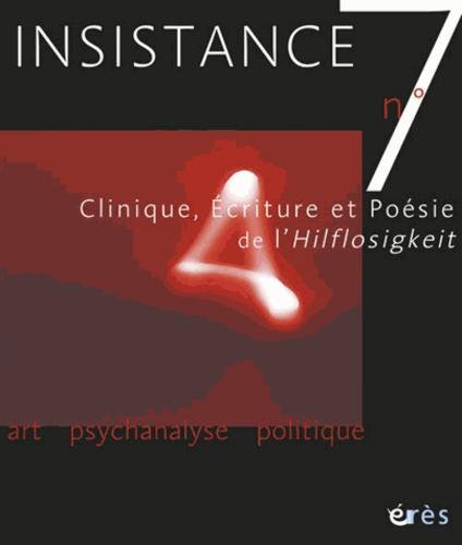 Anna Feissel-Leibovici et Jacques Barbier - Insistance N° 7 : Clinique, écriture et poésie de l'Hilflosigkeit - Actes du colloque des 15, 16, 17 avril 2005, Paris.