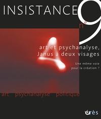 Jacques Barbier et Fabienne Ankaoua - Insistance N° 9 : Art et psychanalyse, Janus à deux visages - Une même voie pour la création ?.