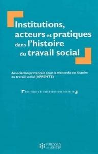 APREHTS - Institutions, acteurs et pratiques dans l'histoire du travail social.