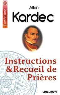 Allan Kardec - Instructions & recueil de prières.