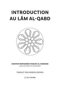 Karkari mohamed faouzi Al et Adrien Zapata - Introduction au lâm al-qabd.