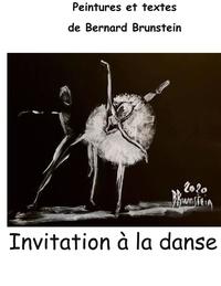 Bernard Brunstein - Invitation à la danse.