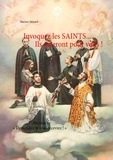 Martine Menard - Invoquez les saints... Ils prieront pour vous !.
