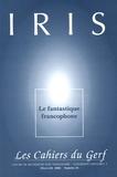 Serge Meitinger - Iris N° 26/2004 : Le Fantastique francophone.