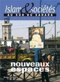 Adriana Piga - Islam & sociétés au sud du Sahara N° 1 : Nouveaux espaces.