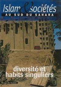 Jean-Louis Triaud et  Collectif - Islam & sociétés au sud du Sahara N° 2 : Diversité et habits singuliers.