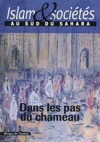 Constant Hamès et Jean-Louis Triaud - Islam & sociétés au sud du Sahara N° 4 : Dans les pas du chameau.