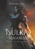 Dorian Lake - Isulka la Mageresse - Tome 1, La Pierre d'Isis.