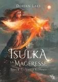 Dorian Lake - Isulka la Mageresse - Tome 2, La Vieille Alliance.