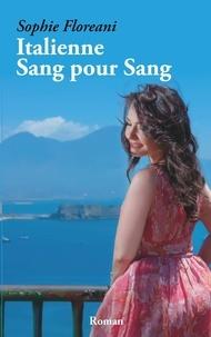 Sophie Floreani - Italienne Sang pour Sang.