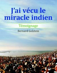 Bernard Golstein - J'ai vécu le miracle indien.
