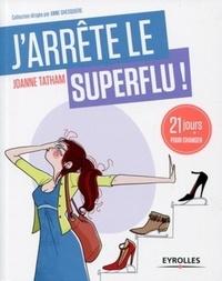 Joanne Tatham - J'arrête le superflu !.