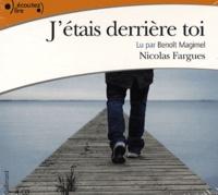 Nicolas Fargues - J'étais derrière toi. 4 CD audio