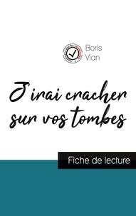 Jirai cracher sur vos tombes de Boris Vian (fiche de lecture et analyse complète de loeuvre).pdf