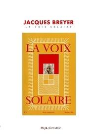 Le Bibliophore Editions - Jacques Breyer et La Voix Solaire.