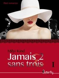 Milyi Kind - Jamais 2 sans trois.