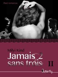 Milyi Kind - Jamais 2 sans trois - Tome 2.