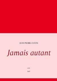 Jean-Pierre Ceton - Jamais autant.