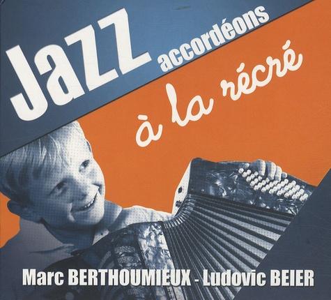 Marc Berthoumieux et Ludovic Beier - Jazz accordéons à la récré - CD audio.