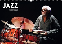 Hervé Le Gall - Jazz drums (Calendrier mural 2020 DIN A3 horizontal) - Les batteurs de légende à Atlantique Jazz Festival (Calendrier mensuel, 14 Pages ).