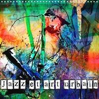 K.a. Sudpastel - Jazz et art urbain (Calendrier mural 2020 300 × 300 mm Square) - Série de 12 tableaux, créations originales style street art sur le thème du jazz. (Calendrier mensuel, 14 Pages ).