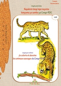 . Mukazali - Je colorie et dessine les animaux sauvages du Congo RDC en lingala.