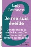 Lady Caithness - Je me suis éveillé - Conditions de la vie de l'autre côté, communiqué par écriture automatique.