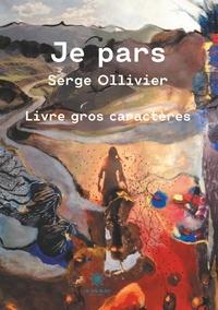 Serge Ollivier - Je pars.