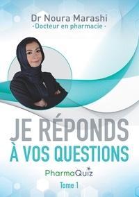 Noura Marashi - Je réponds à vos questions - Pharmaquiz Tome 1.