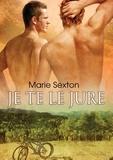 Marie Sexton - Je te le jure.