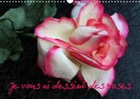 Thierry Brillard - Je vous ai dessiné des roses (Calendrier mural 2020 DIN A3 horizontal) - Calendrier de photos inédites de roses, retravaillées comme des coloriages (Calendrier mensuel, 14 Pages ).