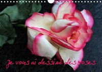 Thierry Brillard - Je vous ai dessiné des roses (Calendrier mural 2020 DIN A4 horizontal) - Calendrier de photos inédites de roses, retravaillées comme des coloriages (Calendrier mensuel, 14 Pages ).