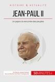Benoît-J Pedretti et Pierre Frankignoulle - Jean-paul II à la rencontre des peuples - Un pape au visage humain.