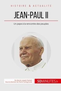 Jean-paul II à la rencontre des peuples - Un pape au visage humain.pdf