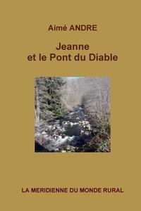 Aimée André - Jeanne et le pont du diable.