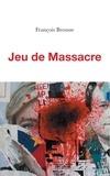 François Brousse - Jeu de massacre.