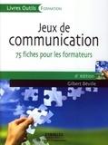 Gilbert Béville - Jeux de communication à l'usage du formateur - 75 fiches.