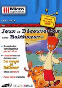 Editions Micro Application - Jeux et découvertes avec Balthazar - CD-ROM.