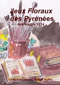 La Méridienne du monde rural - Jeux floraux des Pyrénées - Anthologie 2014.