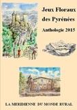 La Méridienne du monde rural - Jeux floraux des Pyrénées - Anthologie 2015.