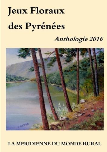 La Méridienne du monde rural - Jeux floraux des pyrénées - Anthologie 2016.