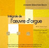 Marie-Ange Leurent et Eric Lebrun - Johann Sebastian Bach - Intégrale de l'oeuvre d'orgue volume 6, Préludes et fugues.