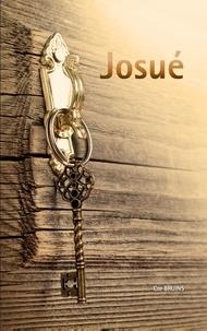 Cor Bruins - JOSUÉ - S'APPROPRIER NOS BÉNÉDICTIONS EN CHRIST !.