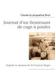 Claude Briot - Journal d'un lieutenant de cage à poules - D'après le manuscrit de Francis Roger.