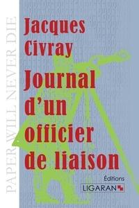 Jacques Civray - Journal d'un officier de liaison.