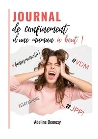 Adeline Demesy - Journal de confinement d'une maman à bout !.