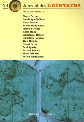 Pierre Furlan et Dominique Rolland - Journal des Lointains N° 4 : .