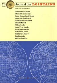 Bernard Chambaz et Mathilde Damoisel - Journal des Lointains N° 5 : .
